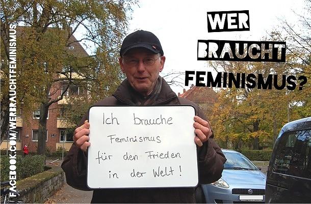 """""""Ich brauche Feminismus für den Frieden auf der Welt!"""""""
