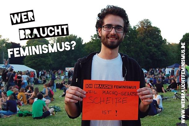 """""""Ich brauche Feminismus, weil Macho-Gehabe scheiße ist!"""""""
