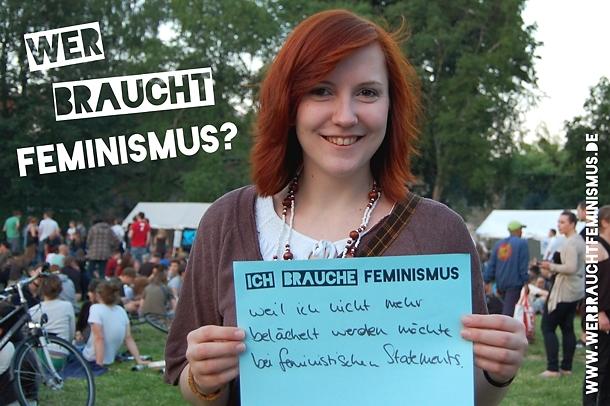 """""""Ich brauche Feminismus, weil ich nicht mehr belächelt werden möchte bei feministischen Statements."""""""