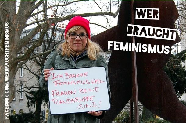 """""""Ich brauche Feminismus, weil Frauen keine Randgruppe sind!"""""""
