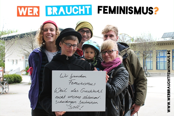 """""""Wir brauchen Feminismus, weil das Geschlecht nicht unsere Lebensentscheidungen bestimmen soll!"""""""