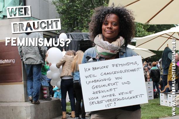 """""""Ich brauche Feminismus, weil Chancengleichheit unabhängig von Geschlecht und Herkunft noch immer keine Selbstverständlichkeit ist!"""" (Denise)"""